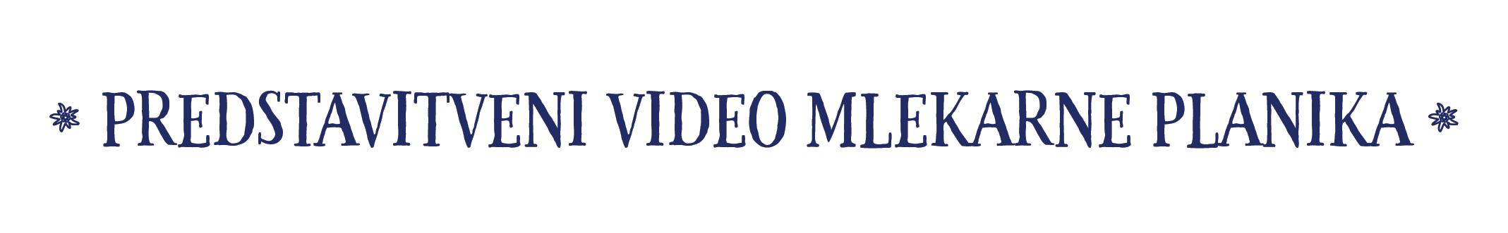 Predstavitveni video mlekarne planika